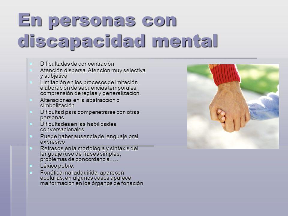 En personas con discapacidad mental Dificultades de concentración Dificultades de concentración Atención dispersa.