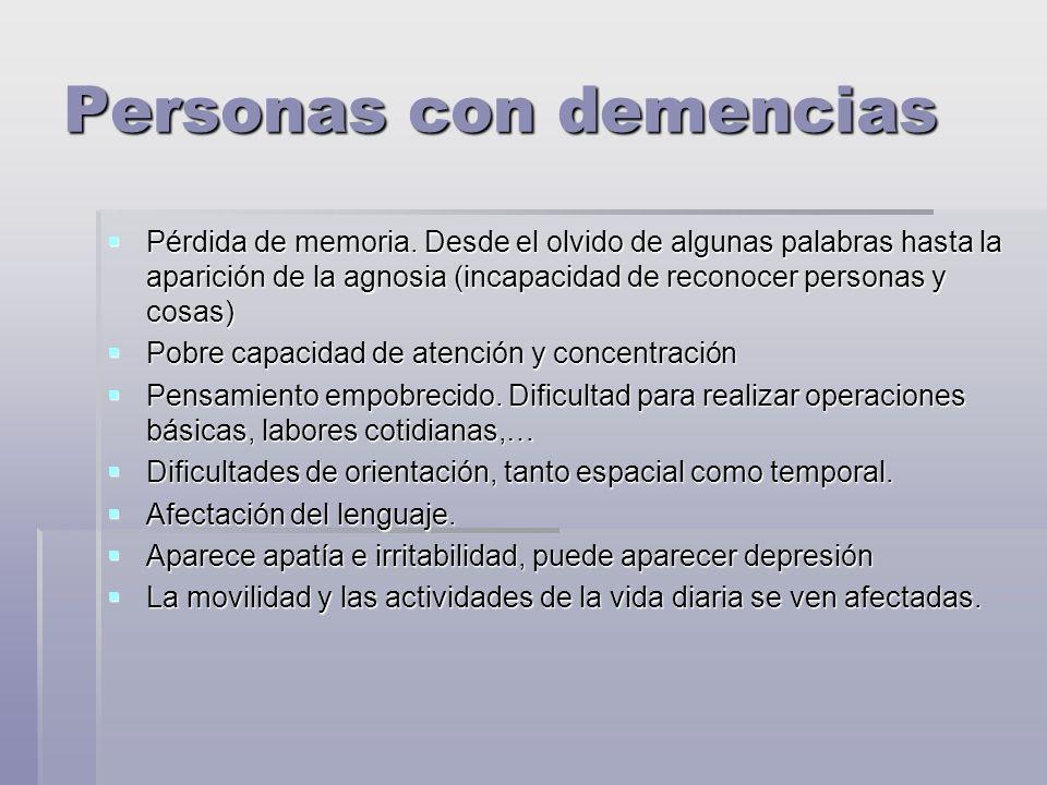 Personas con demencias Pérdida de memoria.