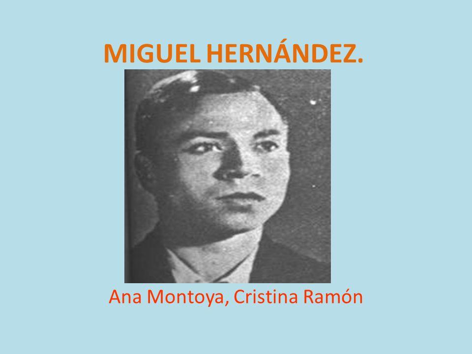 MIGUEL HERNÁNDEZ. Ana Montoya, Cristina Ramón