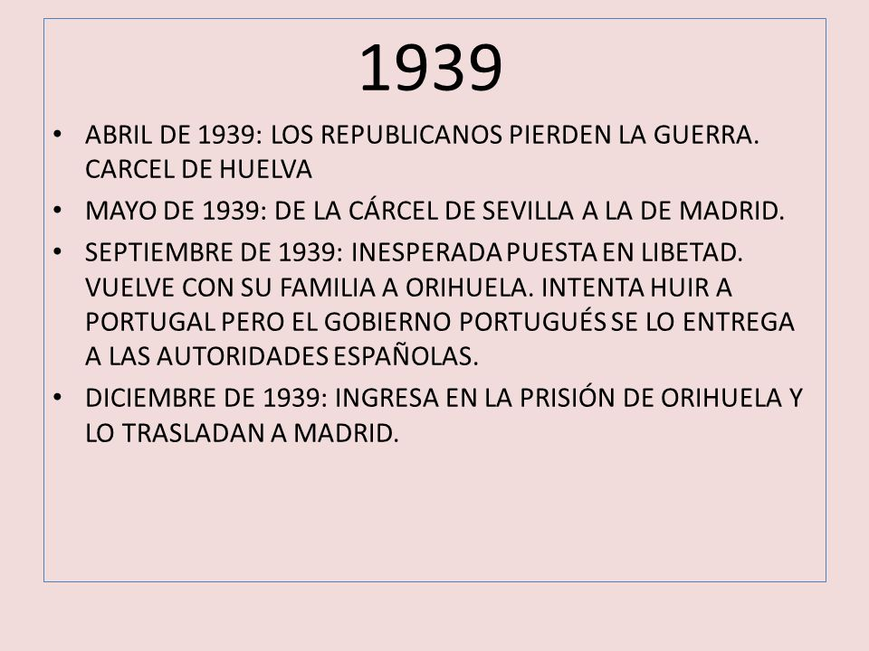 1939 ABRIL DE 1939: LOS REPUBLICANOS PIERDEN LA GUERRA. CARCEL DE HUELVA MAYO DE 1939: DE LA CÁRCEL DE SEVILLA A LA DE MADRID. SEPTIEMBRE DE 1939: INE
