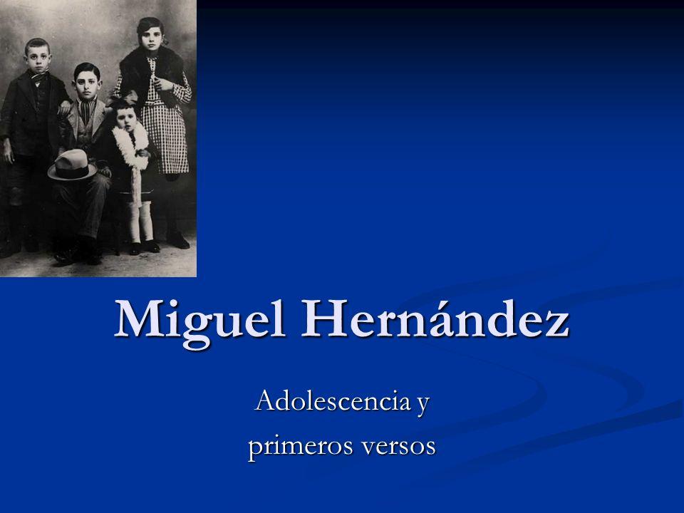 Miguel Hernández Adolescencia y primeros versos