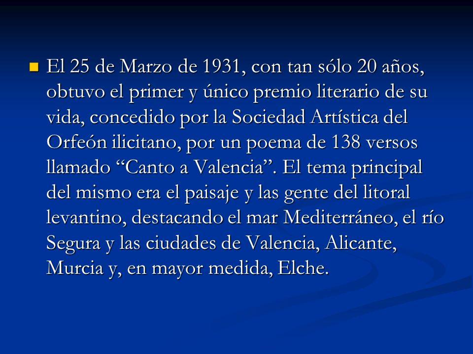 El 25 de Marzo de 1931, con tan sólo 20 años, obtuvo el primer y único premio literario de su vida, concedido por la Sociedad Artística del Orfeón ili
