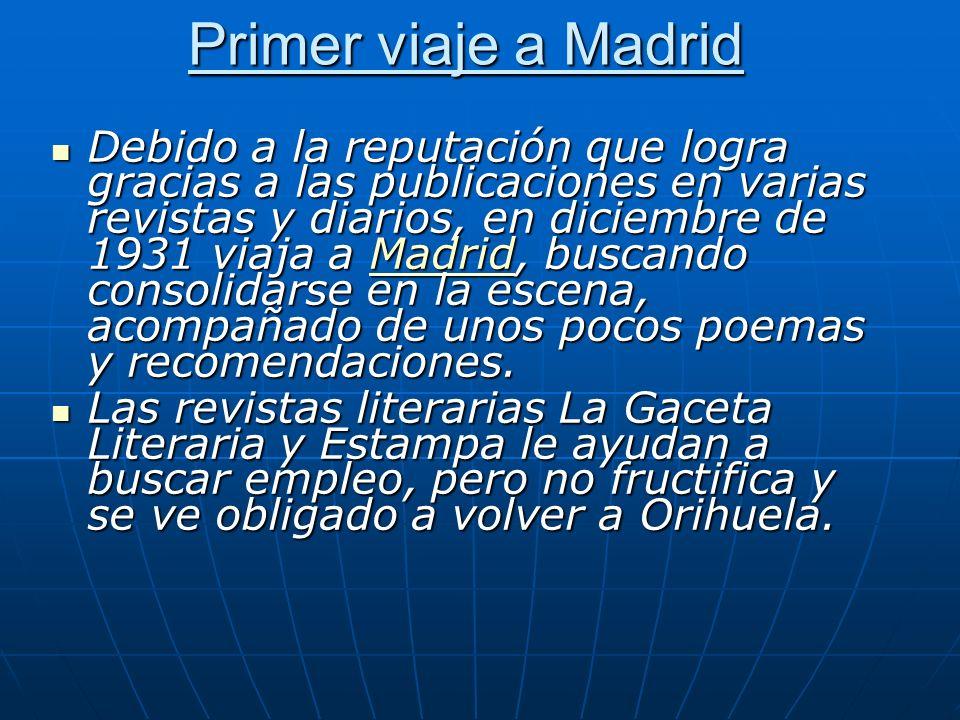 Primer viaje a Madrid Debido a la reputación que logra gracias a las publicaciones en varias revistas y diarios, en diciembre de 1931 viaja a Madrid,