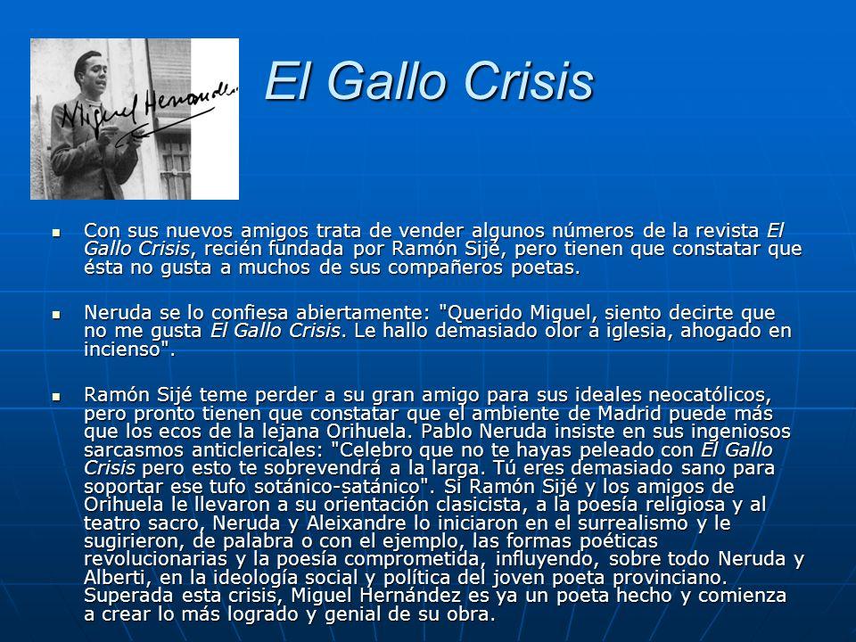 El Gallo Crisis Con sus nuevos amigos trata de vender algunos números de la revista El Gallo Crisis, recién fundada por Ramón Sijé, pero tienen que co
