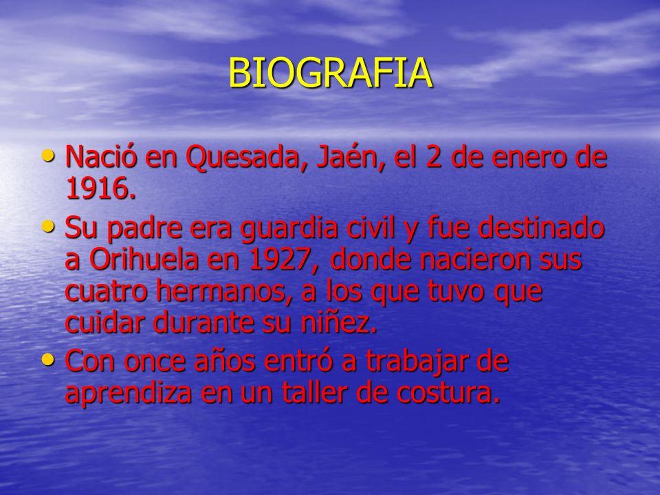 BIOGRAFIA Nació en Quesada, Jaén, el 2 de enero de 1916. Nació en Quesada, Jaén, el 2 de enero de 1916. Su padre era guardia civil y fue destinado a O