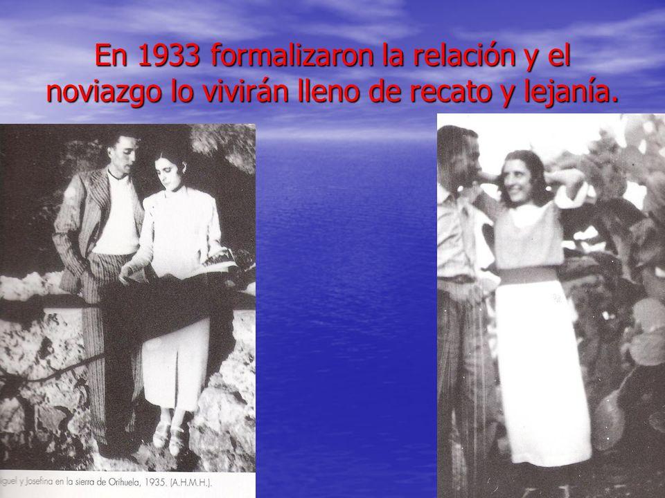 En 1933 formalizaron la relación y el noviazgo lo vivirán lleno de recato y lejanía.