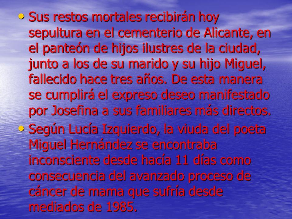 Sus restos mortales recibirán hoy sepultura en el cementerio de Alicante, en el panteón de hijos ilustres de la ciudad, junto a los de su marido y su