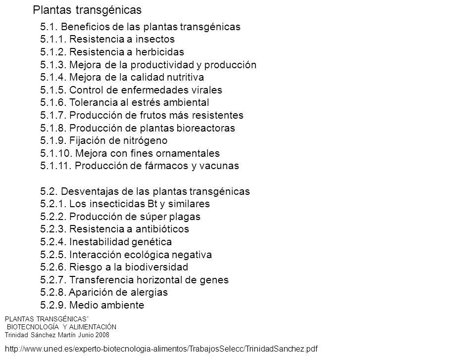 5.1. Beneficios de las plantas transgénicas 5.1.1. Resistencia a insectos 5.1.2. Resistencia a herbicidas 5.1.3. Mejora de la productividad y producci
