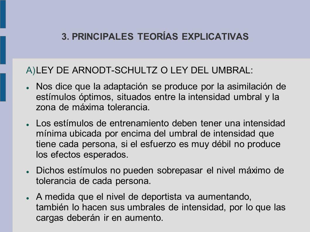 3. PRINCIPALES TEORÍAS EXPLICATIVAS A)LEY DE ARNODT-SCHULTZ O LEY DEL UMBRAL: Nos dice que la adaptación se produce por la asimilación de estímulos óp