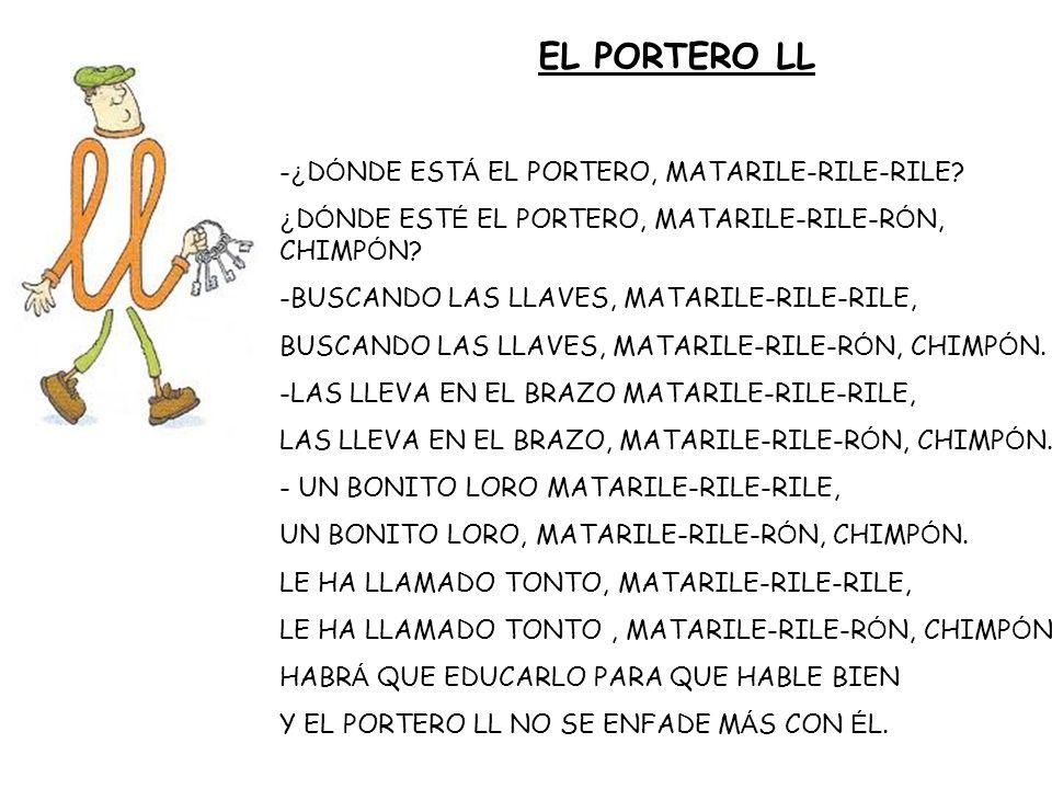 EL PORTERO LL - ¿ D Ó NDE EST Á EL PORTERO, MATARILE-RILE-RILE? ¿ D Ó NDE EST É EL PORTERO, MATARILE-RILE-R Ó N, CHIMP Ó N? -BUSCANDO LAS LLAVES, MATA