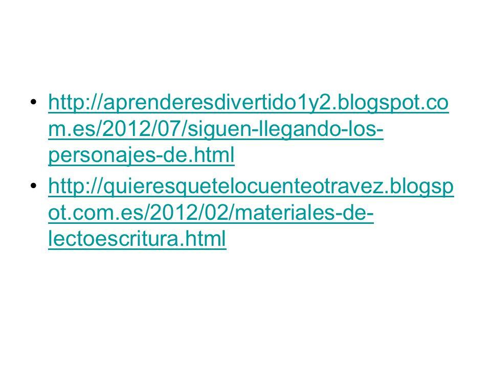 http://aprenderesdivertido1y2.blogspot.co m.es/2012/07/siguen-llegando-los- personajes-de.htmlhttp://aprenderesdivertido1y2.blogspot.co m.es/2012/07/s