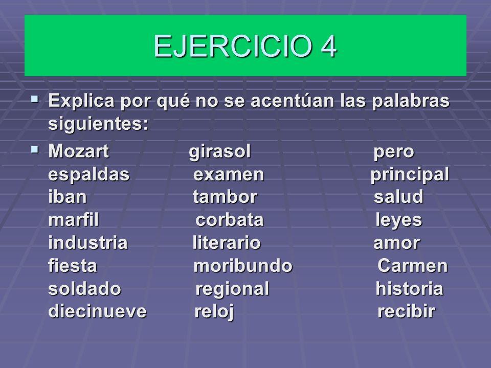 EJERCICIO 3 Explica porqué se acentúan las palabras: Explica porqué se acentúan las palabras: Útilmente Perú Compás Huésped Había Después Batallón Ata