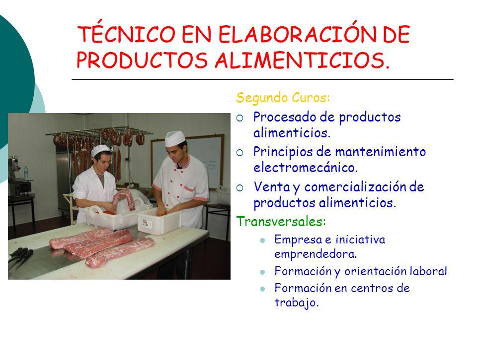 TÉCNICO EN ELABORACIÓN DE PRODUCTOS ALIMENTICIOS. Segundo Curos: Procesado de productos alimenticios. Principios de mantenimiento electromecánico. Ven