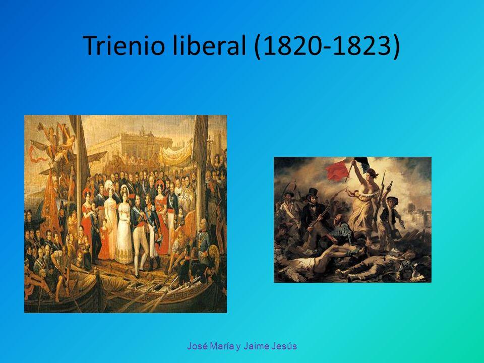 Trienio liberal (1820-1823) José María y Jaime Jesús