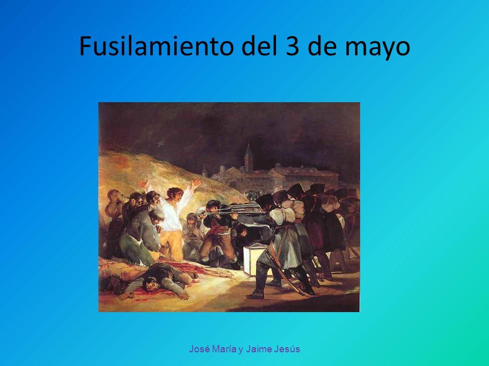Fusilamiento del 3 de mayo José María y Jaime Jesús