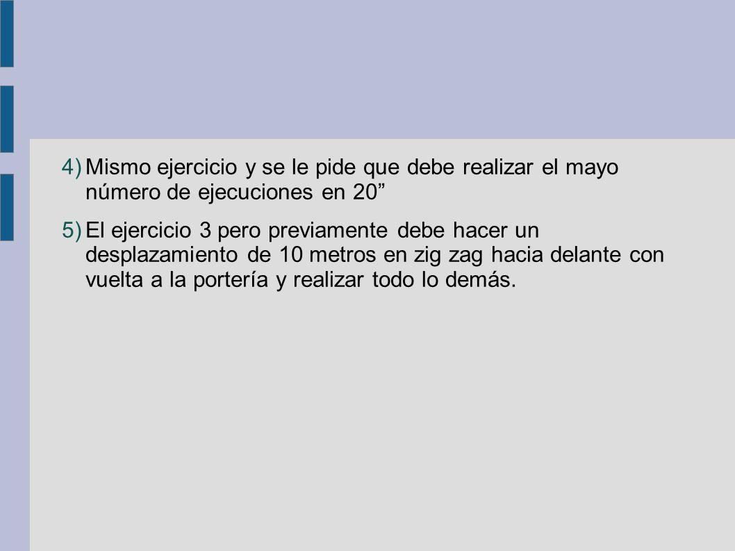 4)Mismo ejercicio y se le pide que debe realizar el mayo número de ejecuciones en 20 5)El ejercicio 3 pero previamente debe hacer un desplazamiento de