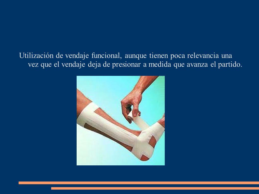 Utilización de vendaje funcional, aunque tienen poca relevancia una vez que el vendaje deja de presionar a medida que avanza el partido.