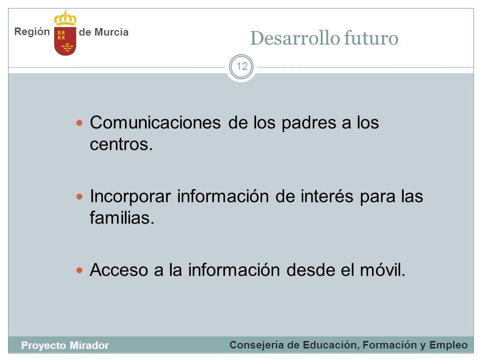 12 Comunicaciones de los padres a los centros. Incorporar información de interés para las familias. Acceso a la información desde el móvil. Consejería