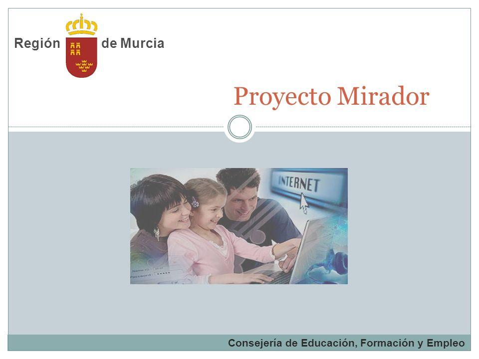 Proyecto Mirador Consejería de Educación, Formación y Empleo de MurciaRegión