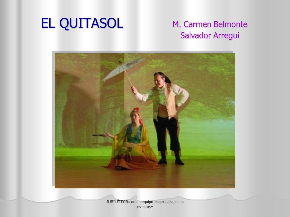 JUBILÉITOR.com –equipo especializado en eventos– EL QUITASOL M. Carmen Belmonte Salvador Arregui