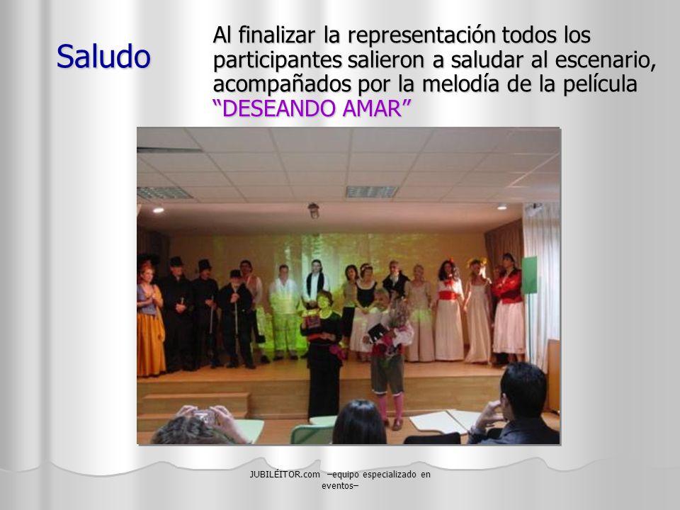 JUBILÉITOR.com –equipo especializado en eventos– Saludo Al finalizar la representación todos los participantes salieron a saludar al escenario, acompa