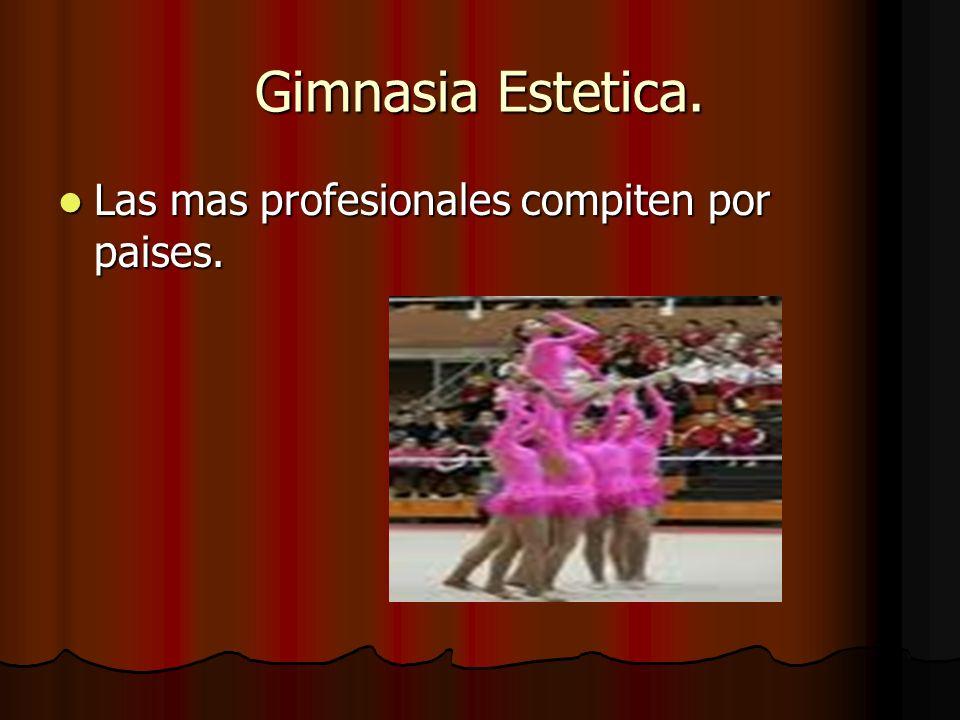 Gimnasia Estetica. Las mas profesionales compiten por paises. Las mas profesionales compiten por paises.