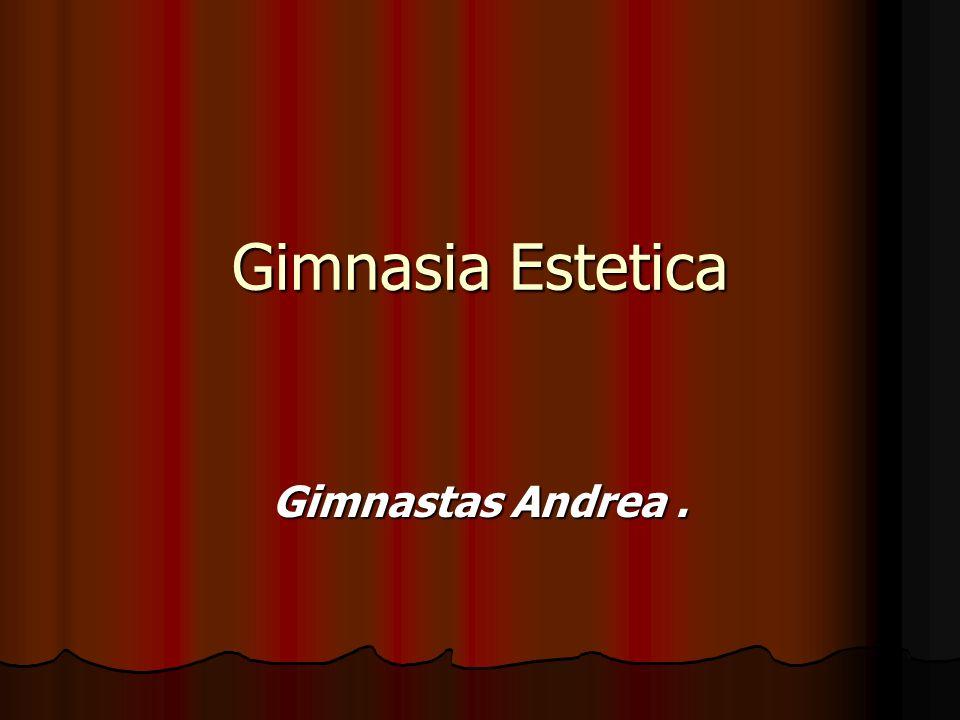 Gimnasia Estetica.La Gimnasia Estetica es un deporte muy nuevo en españa.