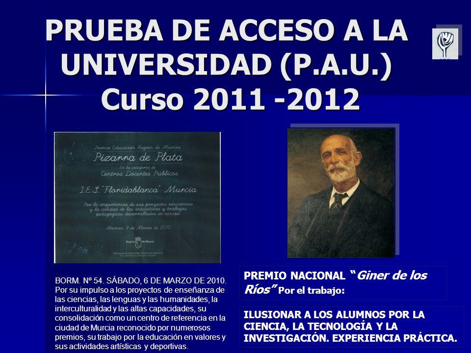 PRUEBA DE ACCESO A LA UNIVERSIDAD (P.A.U.) Curso 2011 -2012 BORM.
