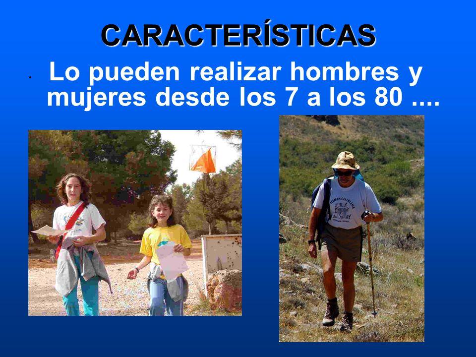 CARACTERÍSTICAS Lo pueden realizar hombres y mujeres desde los 7 a los 80....