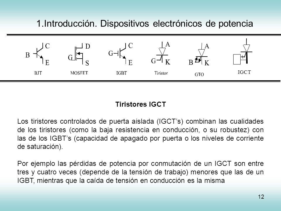 12 1.Introducción. Dispositivos electrónicos de potencia IGCT Tiristores IGCT Los tiristores controlados de puerta aislada (IGCTs) combinan las cualid