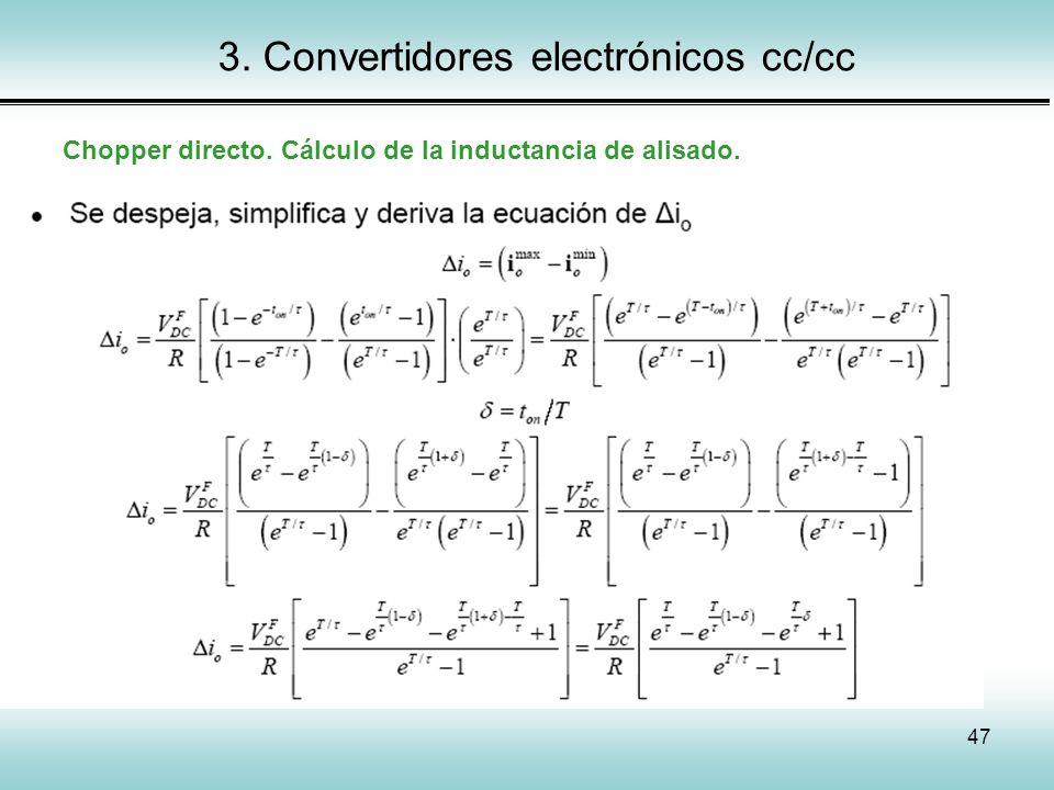 47 3. Convertidores electrónicos cc/cc Chopper directo. Cálculo de la inductancia de alisado.