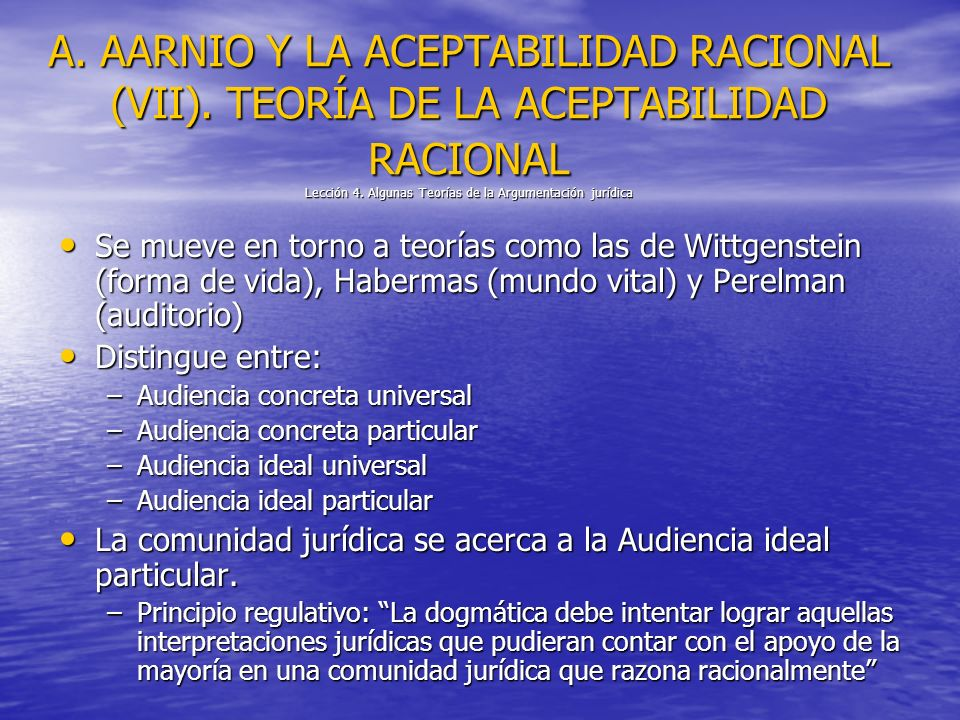 A. AARNIO Y LA ACEPTABILIDAD RACIONAL (VII). TEORÍA DE LA ACEPTABILIDAD RACIONAL Lección 4. Algunas Teorías de la Argumentación jurídica Se mueve en t