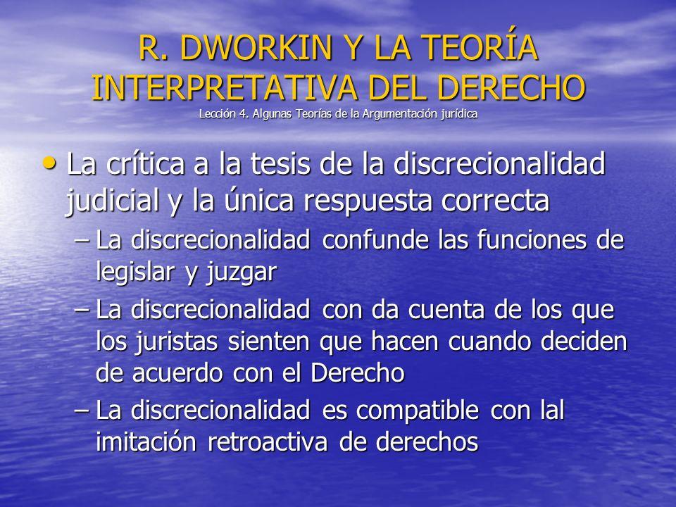 La crítica a la tesis de la discrecionalidad judicial y la única respuesta correcta La crítica a la tesis de la discrecionalidad judicial y la única r