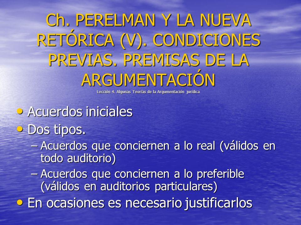 Ch. PERELMAN Y LA NUEVA RETÓRICA (V). CONDICIONES PREVIAS. PREMISAS DE LA ARGUMENTACIÓN Lección 4. Algunas Teorías de la Argumentación jurídica Acuerd