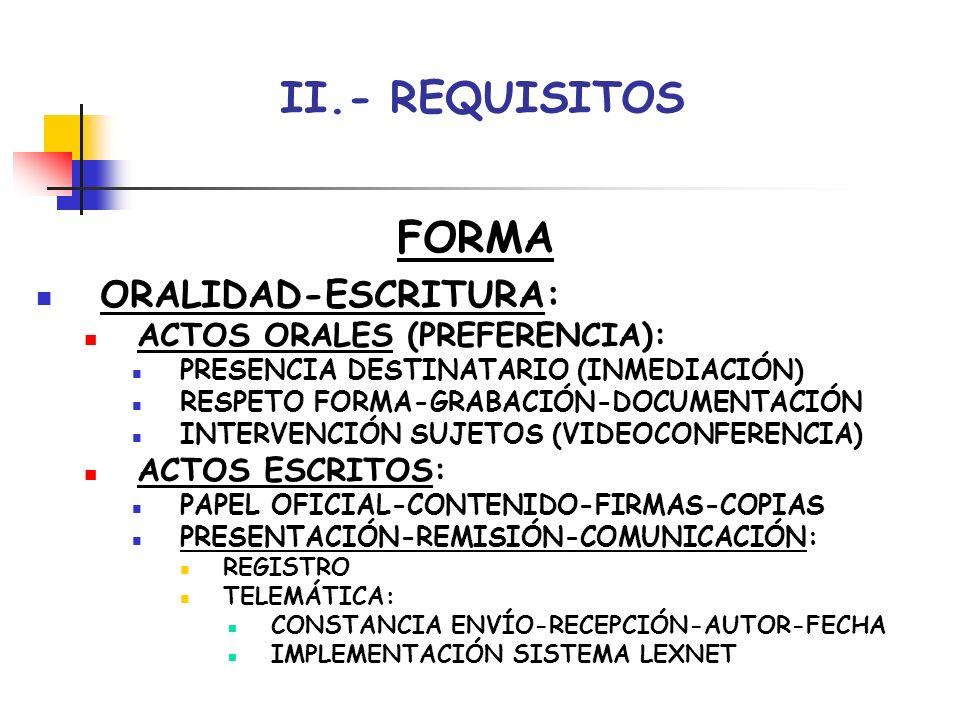 II.- REQUISITOS FORMA IMPLEMENTACIÓN SISTEMA LEXNET: CORREO ELECTRÓNICO SEGURO NO REQUIERE ENVÍO ORIGINALES PREVIA COMUNICACIÓN DISPONIBILIDAD MEDIOS USO PREFERENTE SI ALTA EN SISTEMA APLICACIÓN ÁMBITO MINISTERIO-CCAA IMPLANTACIÓN GRADUAL