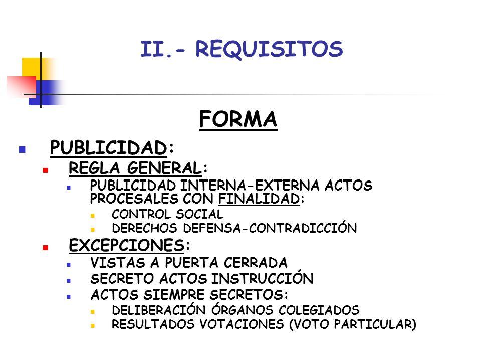 III.- NULIDAD PLANTEAMIENTO ACTOS PROCESALES NO RESPETEN REQUISITOS FORMALES SON CONSIDERADOS IRREGULARES Y DECLARADOS NULOS DE PLENO DERECHO, LUEGO DEVIENEN INEFICACES (NO DESPLIEGAN EFECTOS PREVISTOS)