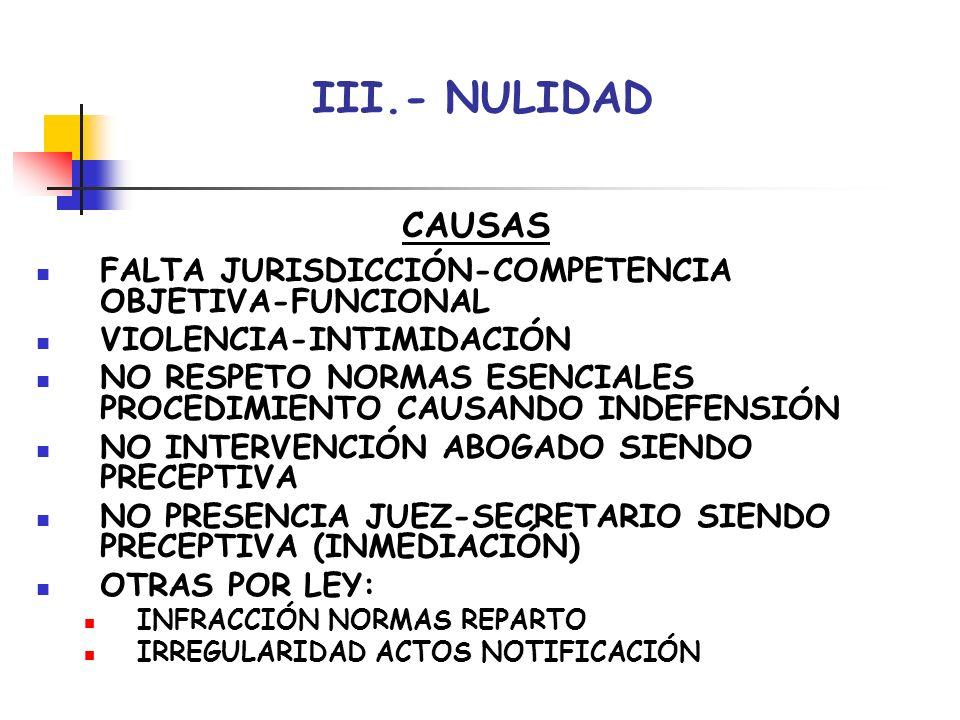 III.- NULIDAD DECLARACIÓN PREVIA POSIBILIDAD SUBSANACIÓN PRINCIPIO CONSERVACIÓN ACTOS: NULIDAD MÁS PERJUDICIAL CONTENIDO INVARIABLE PARTE INDEPENDIENTE ACTOS ÓRGANO FUERA PLAZO