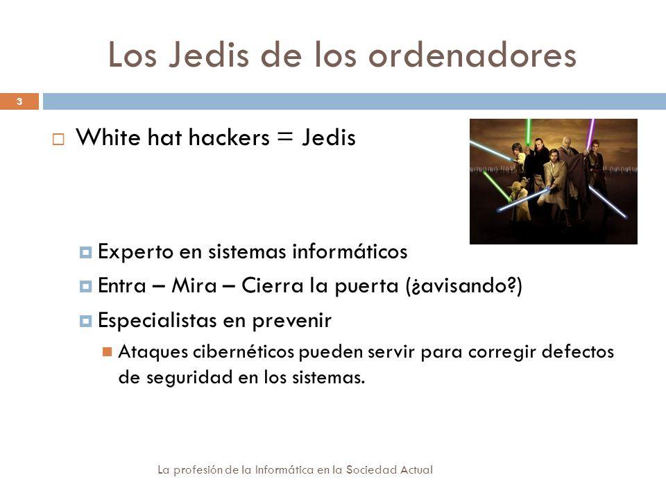 Cuestiones de análisis La profesión de la Informática en la Sociedad Actual 14 Efectos colaterales del white hacking Económicos, morales Dilema moral: ¿Te fías de un hacker de alquiler?