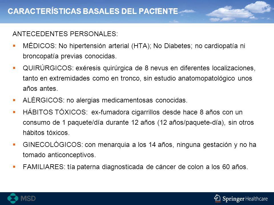 CARACTERÍSTICAS BASALES DEL PACIENTE ANTECEDENTES PERSONALES: MÉDICOS: No hipertensión arterial (HTA); No Diabetes; no cardiopatía ni broncopatía prev