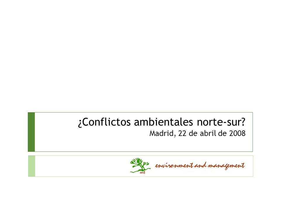 ¿Conflictos ambientales norte-sur Madrid, 22 de abril de 2008