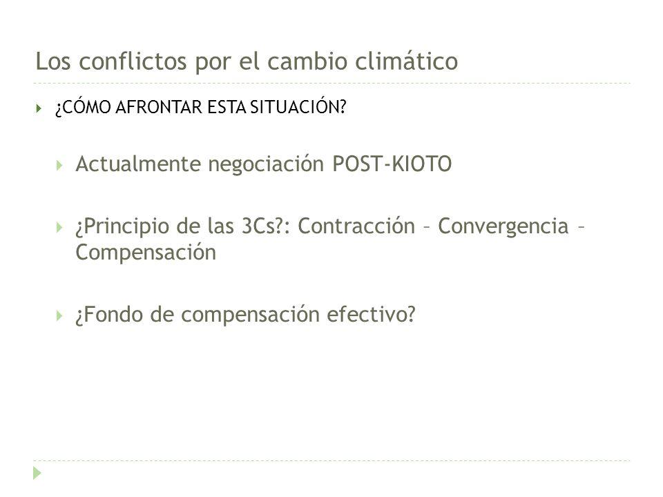Los conflictos por el cambio climático ¿CÓMO AFRONTAR ESTA SITUACIÓN.