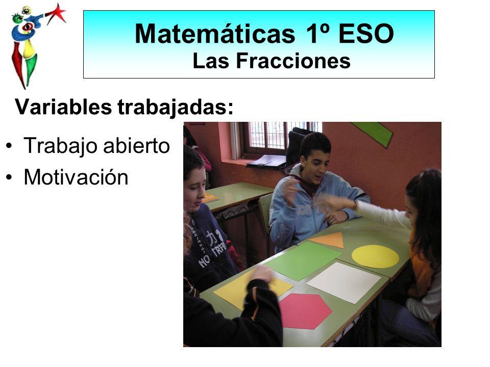 Variables trabajadas: Trabajo abierto Motivación Matemáticas 1º ESO Las Fracciones