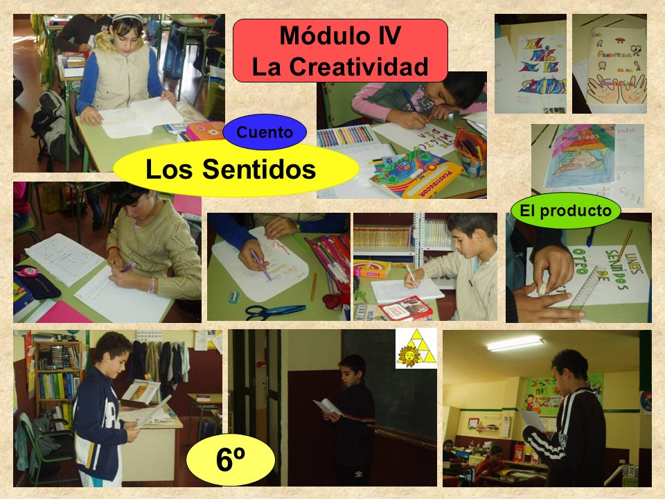 Los Sentidos 6º Módulo IV La Creatividad Cuento