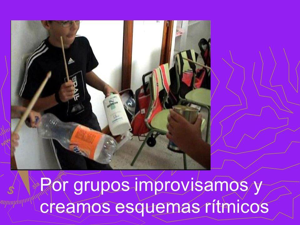 Por grupos improvisamos y creamos esquemas rítmicos