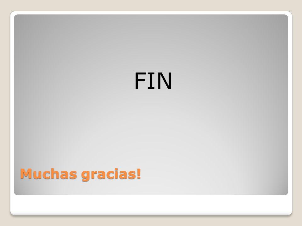 Muchas gracias! FIN