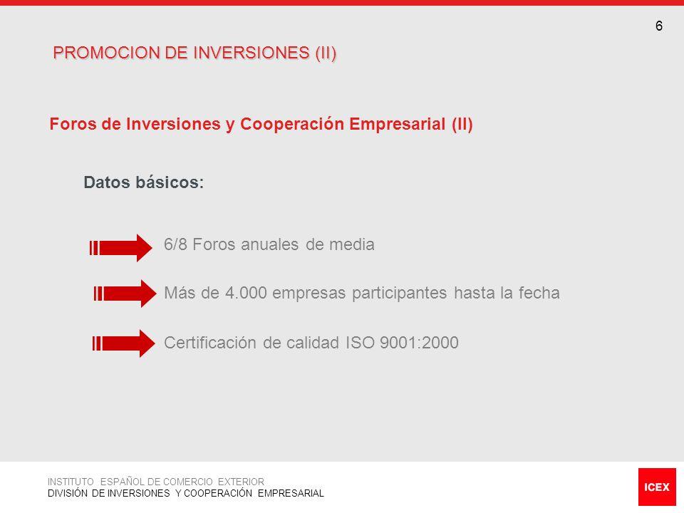7 6 Foros de Inversiones y Cooperación Empresarial (II) Datos básicos: 6/8 Foros anuales de media Más de 4.000 empresas participantes hasta la fecha C