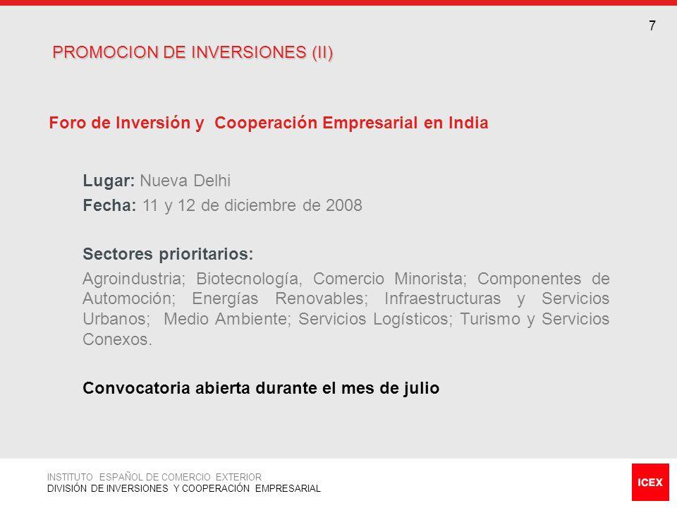 7 7 Foro de Inversión y Cooperación Empresarial en India Lugar: Nueva Delhi Fecha: 11 y 12 de diciembre de 2008 Sectores prioritarios: Agroindustria;