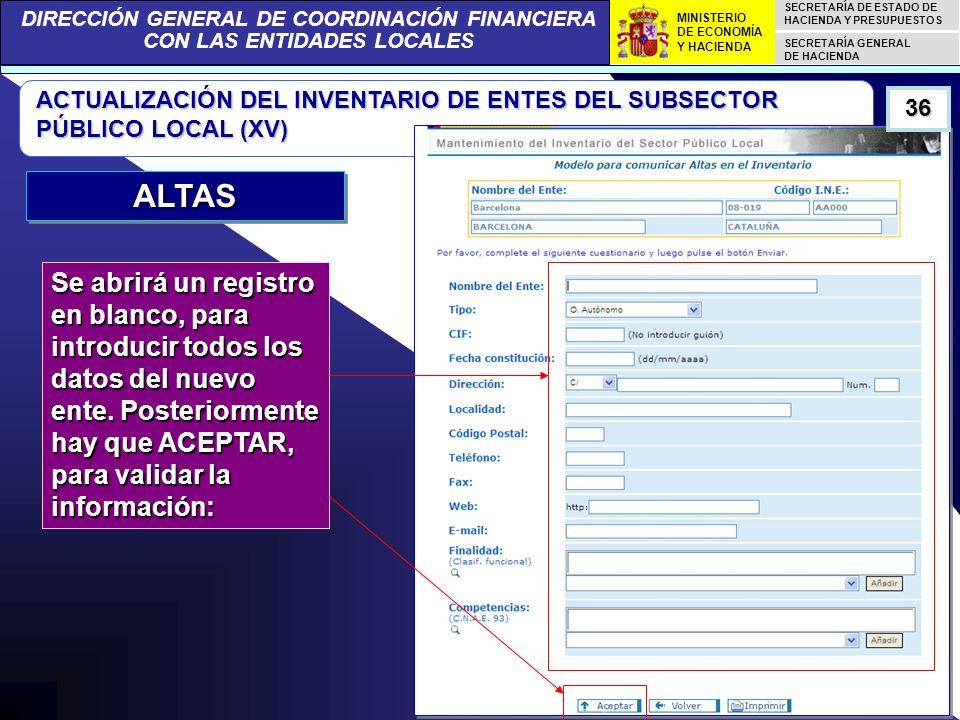 DIRECCIÓN GENERAL DE COORDINACIÓN FINANCIERA CON LAS ENTIDADES LOCALES SECRETARÍA DE ESTADO DE HACIENDA Y PRESUPUESTOS SECRETARÍA GENERAL DE HACIENDA MINISTERIO DE ECONOMÍA Y HACIENDA ACTUALIZACIÓN DEL INVENTARIO DE ENTES DEL SUBSECTOR PÚBLICO LOCAL (XV) Se abrirá un registro en blanco, para introducir todos los datos del nuevo ente.