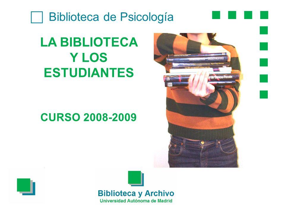 Biblioteca de Psicología LA BIBLIOTECA Y LOS ESTUDIANTES CURSO 2008-2009