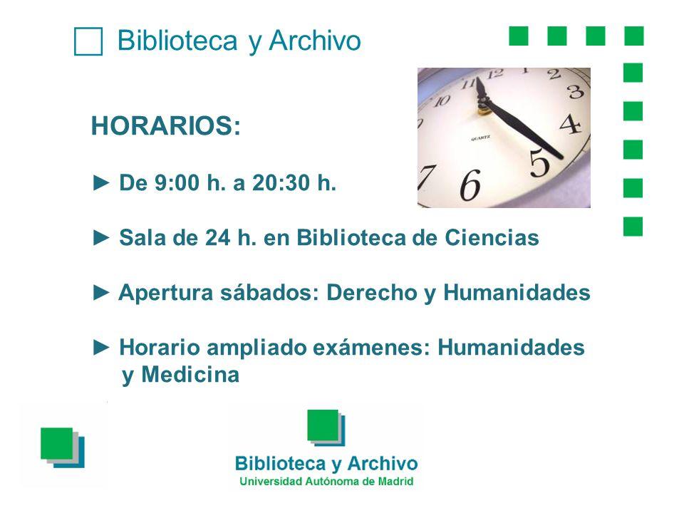 Biblioteca y Archivo HORARIOS: De 9:00 h. a 20:30 h.